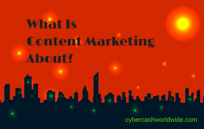 What is content marketing about?