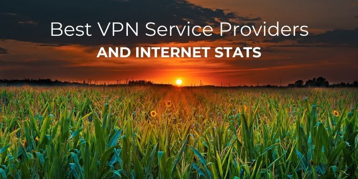 Best VPN Service Providers and Internet Stats