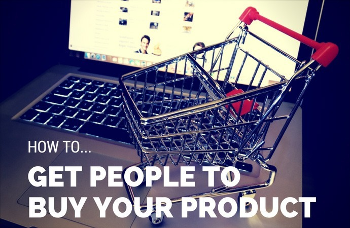 How To Get People To Buy Your Product - Sales Page Tips