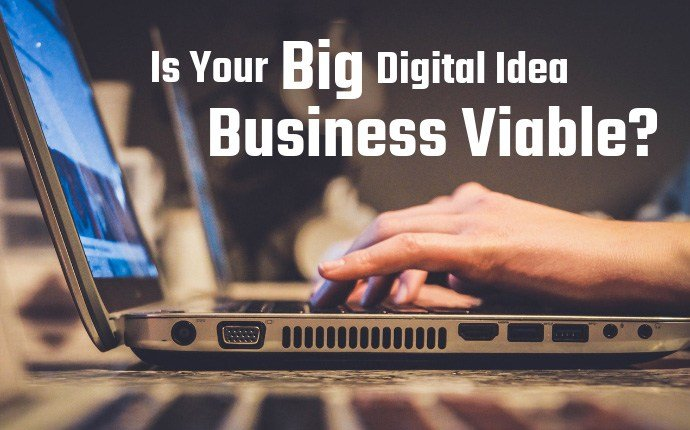 Is Your Big Digital Idea Business Viable?