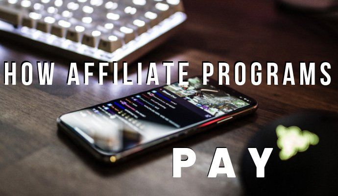 How Affiliate Programs Pay