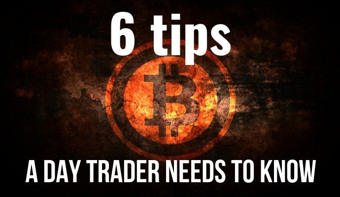 6 Tips A Day Trader Needs To Know