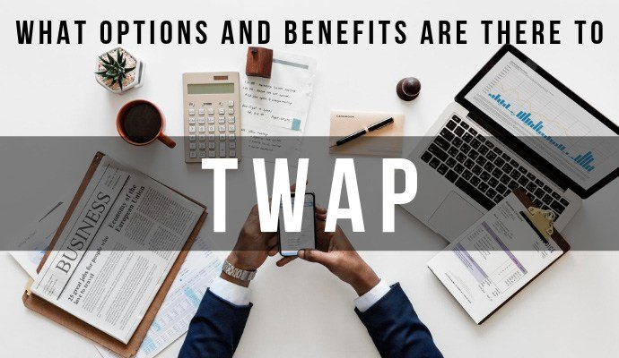 What Options and Benefits Are There to TWAP?