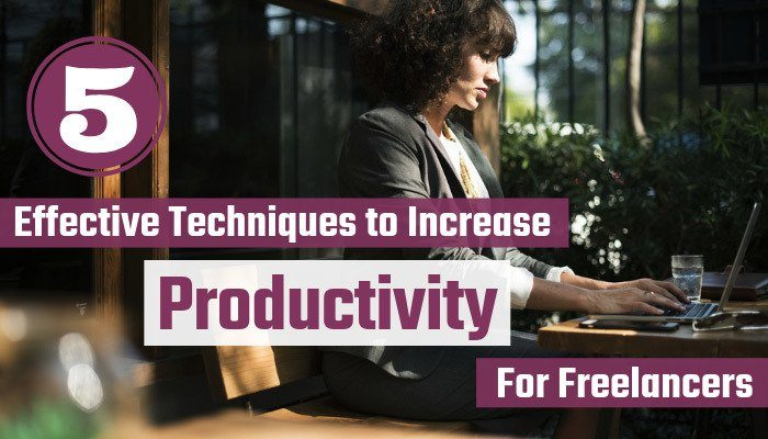 5 Effective Techniques to Increase Productivity for Freelancers
