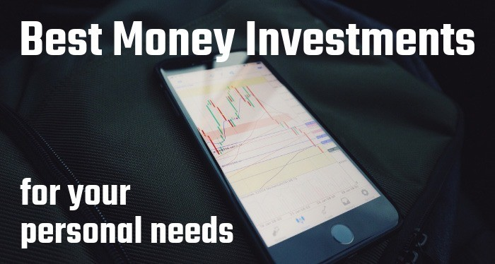 Best Money Investments for Your Personal Needs