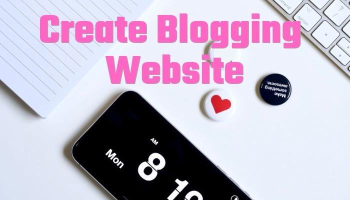 Create Blogging Website