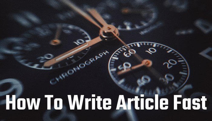 How To Write Article Fast