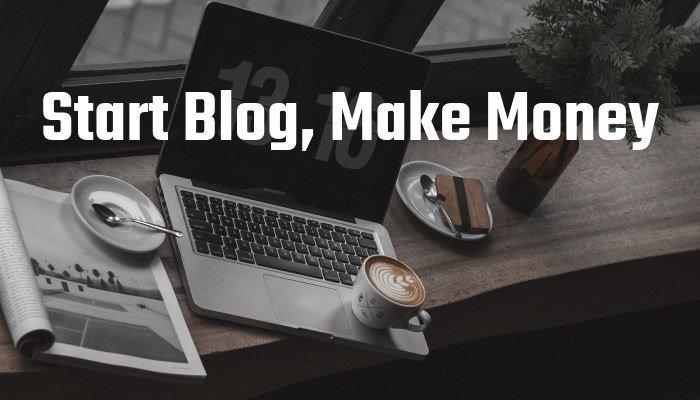 Start Blog Make Money