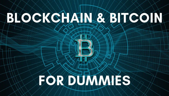 Blockchain and Bitcoin for Dummies