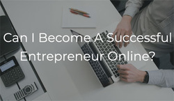 Can I Become An Entrepreneur Online?