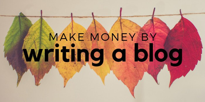 Make Money by Writing a Blog