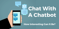 Chat With A Chatbot – How Interesting Can It Be?