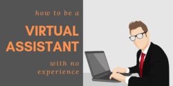 How To Be a Virtual Assistant with No Experience