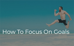 How To Focus On Goal
