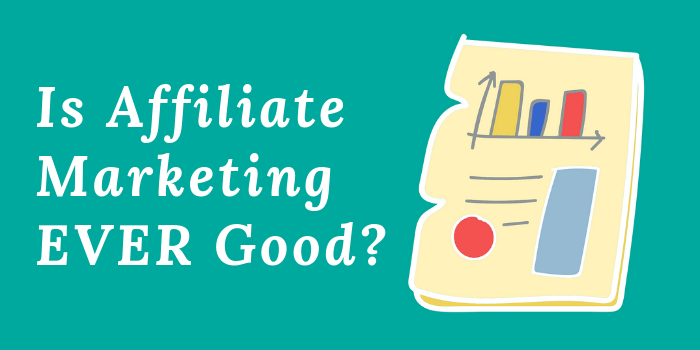 Is Affiliate Marketing Good?
