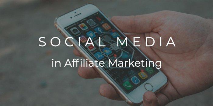 Social Media in Affiliate Marketing