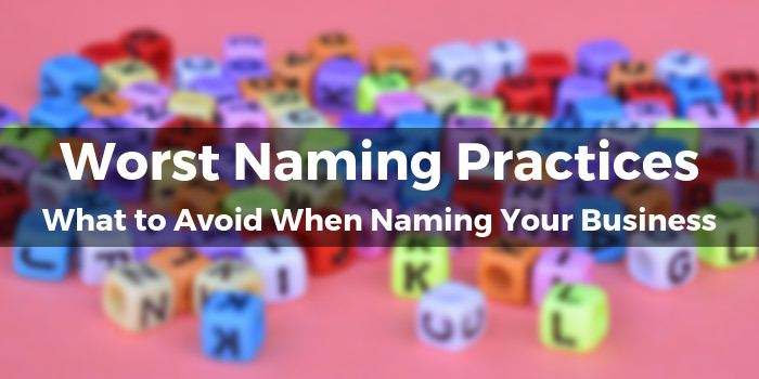 Worst Naming Practices: What to Avoid When Naming Your Business