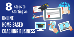8 Steps To Starting an Online Home-Based Coaching Business
