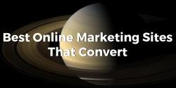 Best Online Marketing Sites That Convert