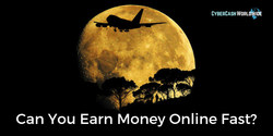 Can You Earn Money Online Fast?