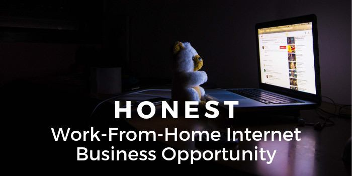 HONEST Work-From-Home Internet Business Opportunity