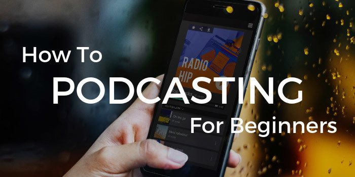 How To Podcasting For Beginners