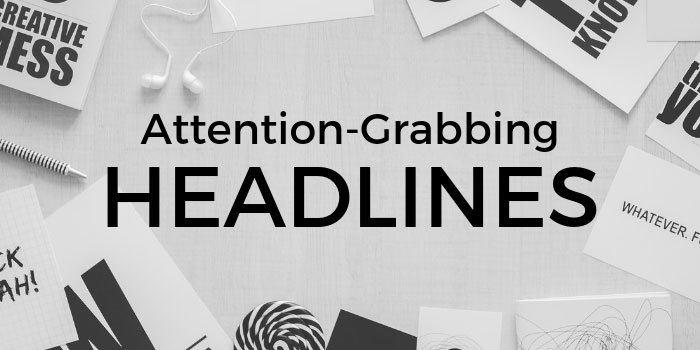 Write Attention-Grabbing Headlines