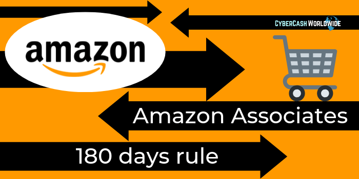 Amazon Associates 180 Days Rule