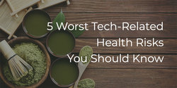 5 Worst Tech-Related Health Risks You Should Know