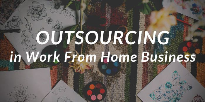 Outsourcing in Work From Home Business