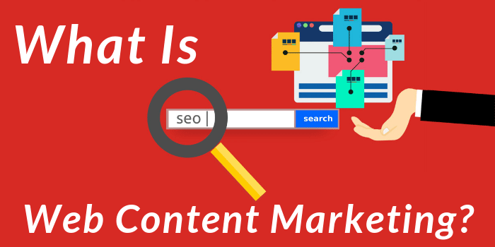 What Is Web Content Marketing?