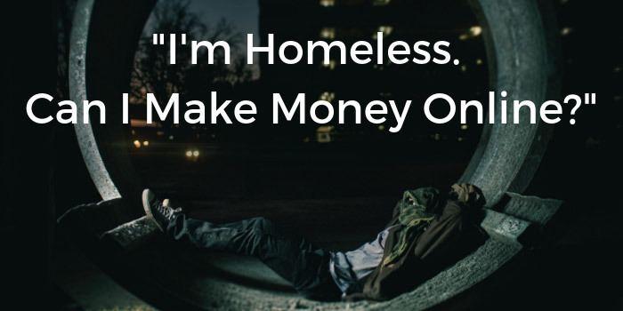 homeless make money online