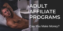 Adult Affiliate Programs – Can You Make Money