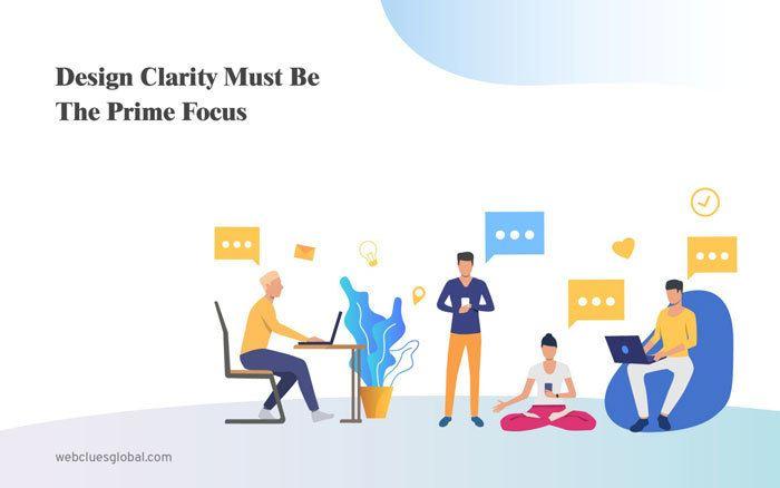Design Clarity Must Be the Prime Focus