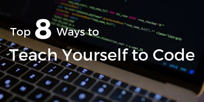 Top 8 Ways to Teach Yourself to Code