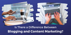 Difference Between Blogging and Content Marketing