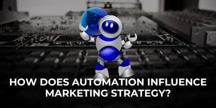 How Does Automation Influence Marketing Strategy
