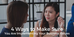 4 Ways to Make Sure You Are Implementing Your Business Values