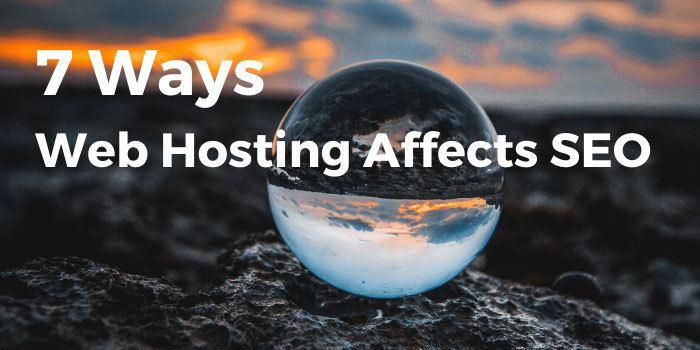 7 Ways Web Hosting Affects SEO