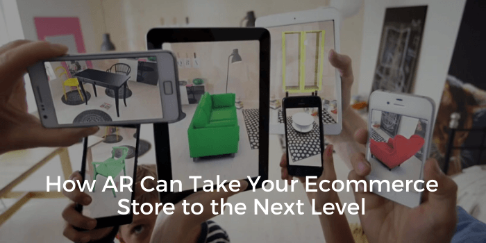 How AR Can Take Your Ecommerce Store to the Next Level