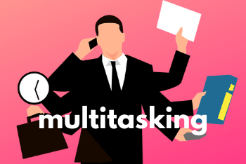 Avoid Multitasking
