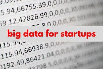 Big Data for Startups