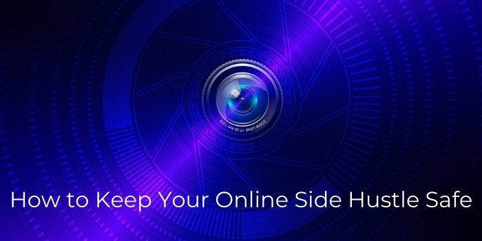 How to Keep Your Online Side Hustle Safe