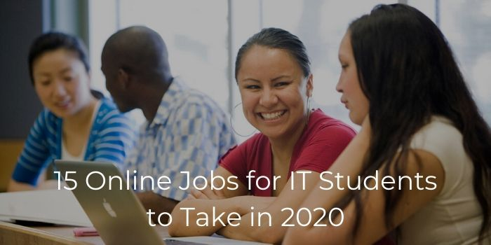 15 Online Jobs for IT Students to Take in 2020