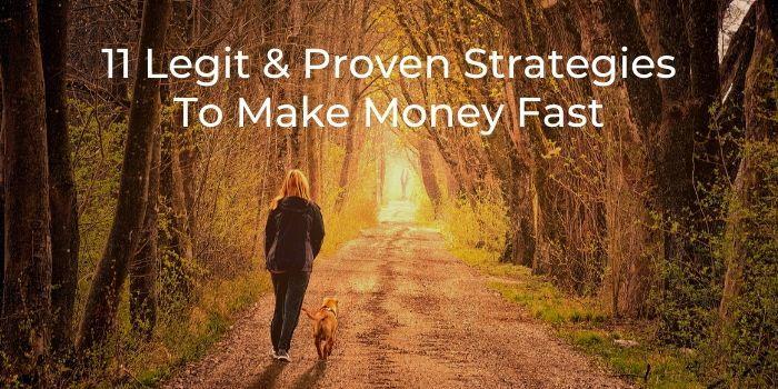11 Legit & Proven Strategies To Make Money Fast