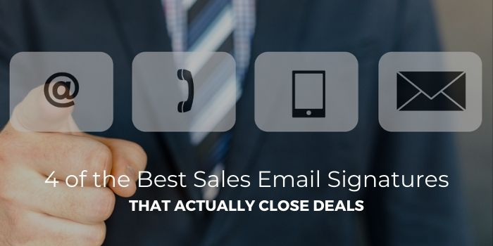 4 of the Best Sales Email Signatures That Actually Close Deals