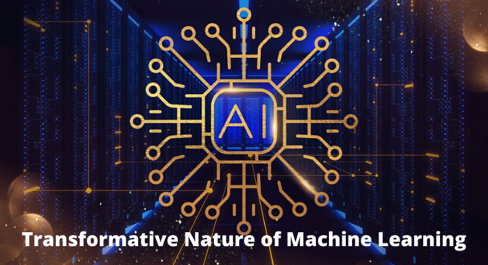 Transformative Nature of Machine Learning