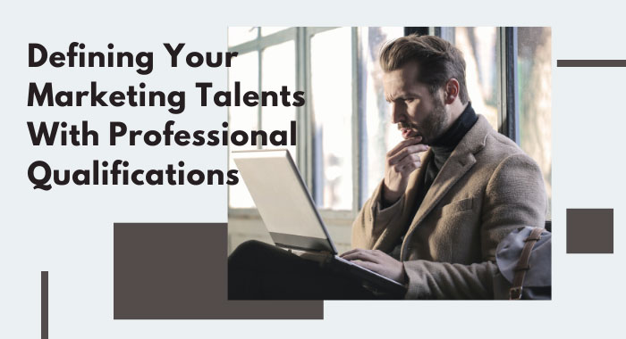 Defining Your Marketing Talents With Professional Qualifications