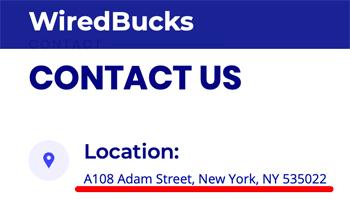 WiredBucks Fake Address