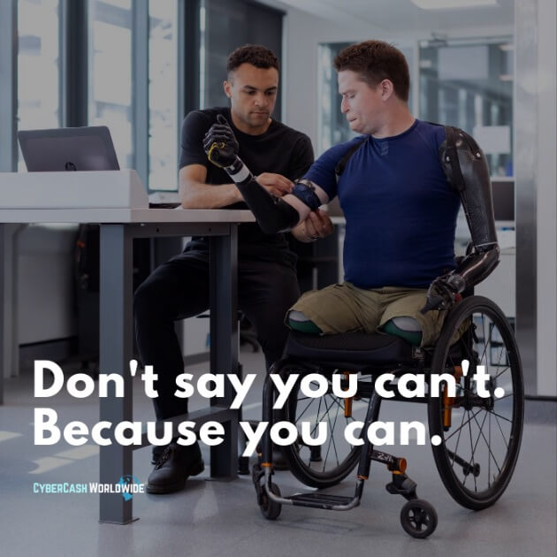 Don't say you can't. Because you can.